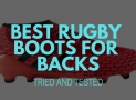 Best Rugby Boots for Backs
