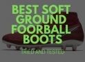 Best Soft Ground Football Boots